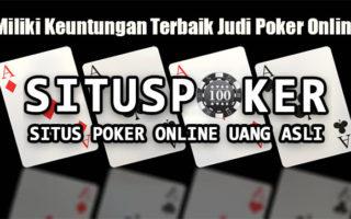 Miliki Keuntungan Terbaik Judi Poker Online