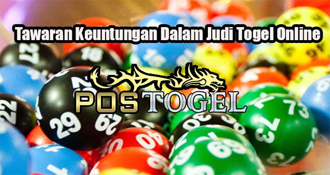 Tawaran Keuntungan Dalam Judi Togel Online